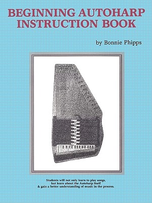 Beginning Autoharp Instruction Book By Phipps, Bonnie